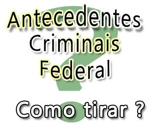 Antecedentes Criminais Federal