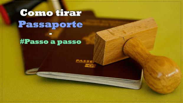 Como Tirar Passaporte - Passo a passo